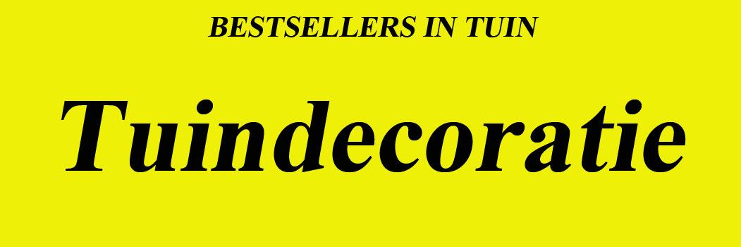 Bestsellers Tuindecoratie om te genieten.