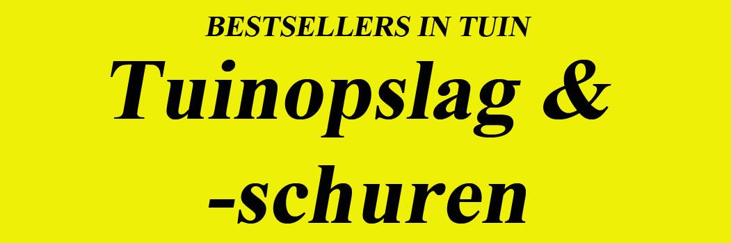 Bestseller Tuinopslag Bestseller Tuinschuren Bestseller Tuinhuizen