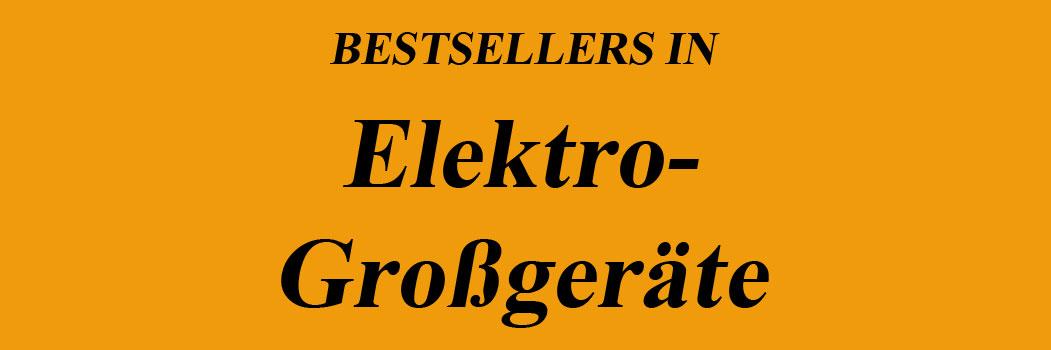 Bestseller in Elektro-Großgeräte