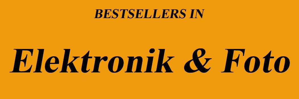 Bestseller in Elektronik & Foto
