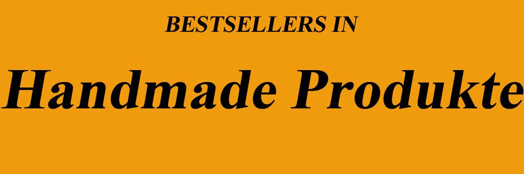 Bestseller in Handmade Produkte