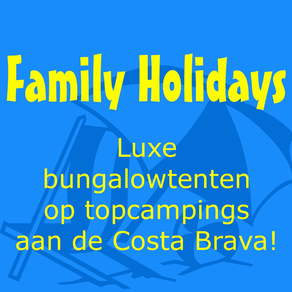 Family Holidays reizen en vakanties in luxe bungalowtenten aan de Costa Brava